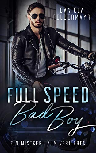 Full Speed Bad Boy von [Felbermayr, Daniela]