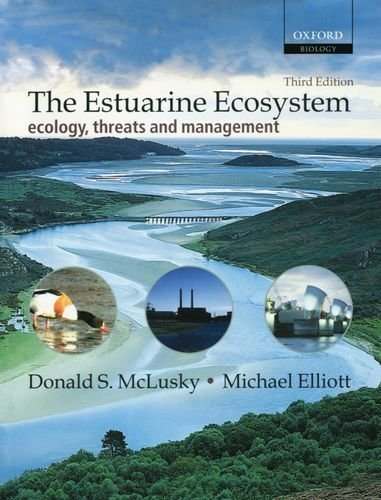 The Estuarine Ecosystem: Ecology, Threats and Management (Oxford Biology) (3rd Edition) by Donald S. McLusky (29-Apr-2004) Paperback