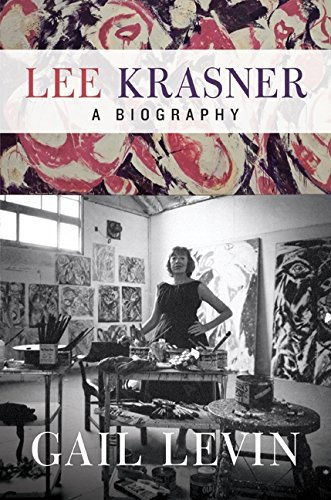 Lee Krasner: A Biography by Gail Levin (2011-03-22)