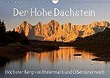 Der Hohe Dachstein (Wandkalender 2019 DIN A4 quer): Höchster Berg von Steiermark und Oberösterreich zu jeder Jahreszeit (Monatskalender, 14 Seiten ) (CALVENDO Natur)