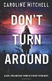 Don't Turn Around: A dark, thrilling, page-turner of a crime novel: Volume 1 (Detective Jennifer Knight Crime Thriller Series)