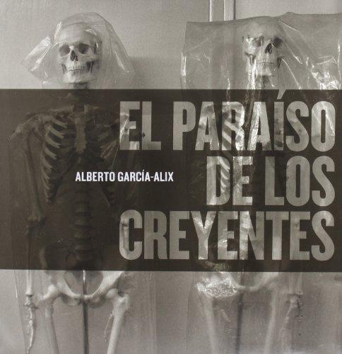 Descargar Libro El paraíso de los creyentes de Alberto García-Alix