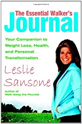 The Essential Walker's Journal: Your Companion to Weight Loss, Health and Personal Transformation