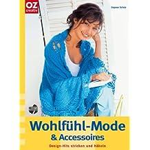 Wohlfühl-Mode & Accessoires: Design-Hits stricken & häkeln