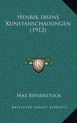 Henrik Ibsens Kunstanschauungen (1912)