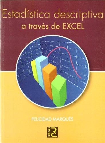 Estadística descriptiva a través de Excel por Felicidad Marqués Asensio