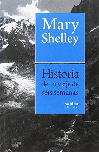 Historia de un viaje de seis semanas por Francia, Suiza, Alemania y Holanda (NARRATIVA) por Mary Shelley