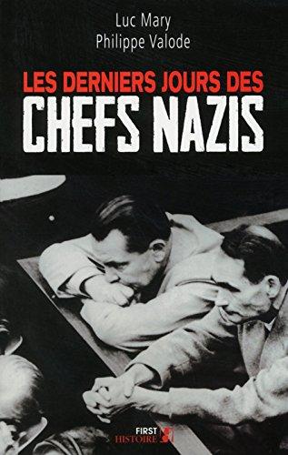 Les Derniers Jours des chefs nazis par Luc MARY