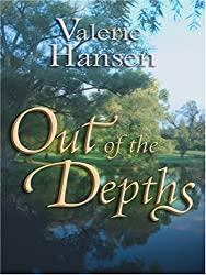 Out of the Depths (Steeple Hill Love Inspired Suspense #35) by Valerie Hansen (2007-05-01)