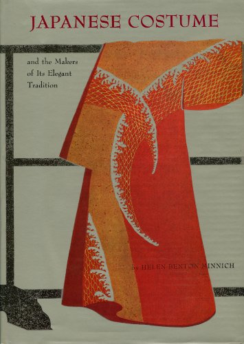 Japanese Costume & Makers: And the Makers of Its Elegant Tradition (English Edition)