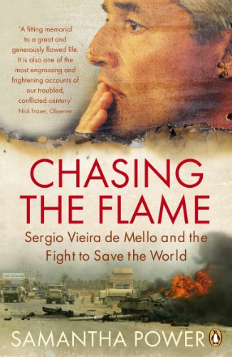 Chasing the Flame: Sergio Vieira de Mello and the Fight to Save the World por Samantha Power