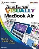 Teach Yourself VISUALLY MacBook Air (Teach Yourself VISUALLY (Tech))