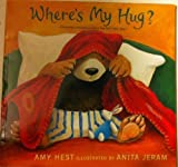 Where's My Hug? by Amy Hest (2003) Paperback
