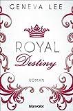 Royal Destiny: Roman (Die Royals-Saga 7) (German Edition)