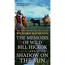 The Memoirs of Wild Bill Hickok and Shadow on the Sun: Two Classic Westerns