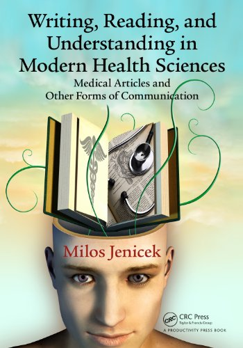Writing, Reading, and Understanding in Modern Health Sciences: Medical Articles and Other Forms of Communication (English Edition)