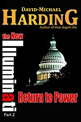 Return to Power: The New Illuminati Part 2