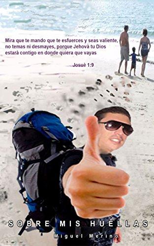 Sobre mis huellas por Miguel Merino Romero