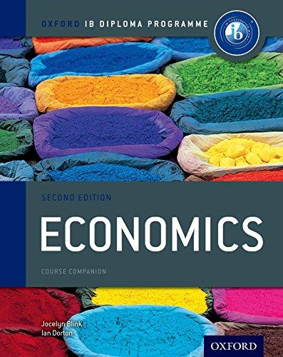 Ib course book: economics. Per le Scuole superiori. Con espansione online (Ib Course Companions)