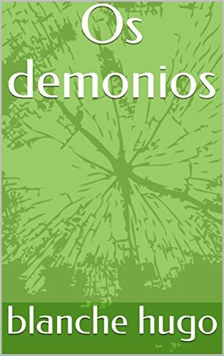 Os demonios (Portuguese Edition) por blanche hugo