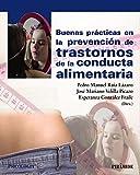 Se reúnen en este manual los programas de prevención de trastornos de conducta alimentaria (TCA) y obesidad más eficaces en el ámbito español y latinoamericano. En él participan los expertos y los grupos de investigación más prestigiosos y reconocido...