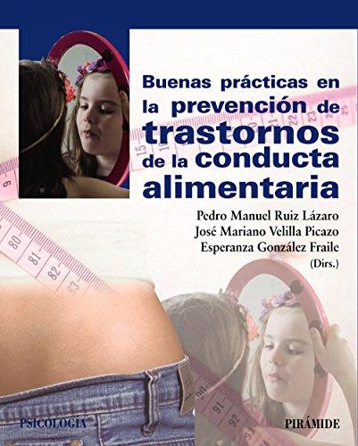 Buenas prácticas en la prevención de trastornos de la conducta alimentaria (Psicología) por Pedro Manuel Ruiz Lázaro