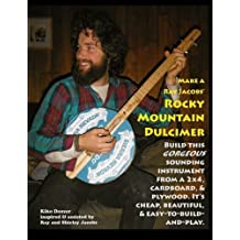 Make a Ray Jacobs Rocky Mountain Dulcimer: Build this GORGEOUS sounding instrument from a 2x4, cardboard, & plywood. It's cheap, beautiful, & easy-to-build-and-play. by Kiko Denzer (2013-01-16)