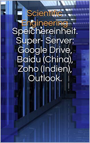 Speichereinheit.  Super-Server: Google Drive, Baidu (China), Zoho (Indien), Outlook. (Logistik. Luftfahrt. Automotive. Ocio. Geschichte. 7) (Baidu)