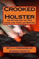Crooked Holster: An Anthology of Crime Writing