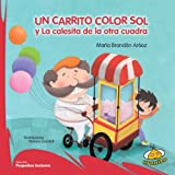 Un carrito color sol / A Cart With the Color of the Sun: Y La calesita de la otra cuadra