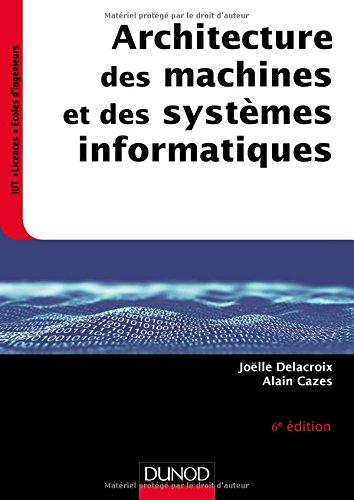 Architecture des machines et des systèmes informatiques - 6e éd. par Joëlle Delacroix