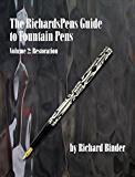 The RichardsPens Guide to Fountain Pens, Volume 2: Restoration (English Edition)