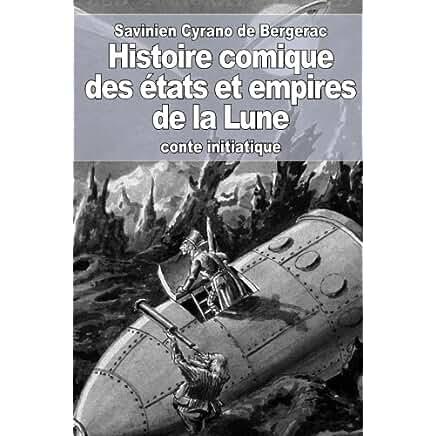 Histoire comique des états et empires de la Lune - Savinien de Cyrano de Bergerac 51qIINQazxL._AC_US436_QL65_