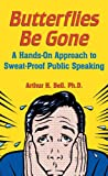 Butterflies Be Gone: A Hands-On Approach to Sweat-Proof Public Speaking (English Edition)
