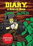 #4: Diary of a Roblox Noob: Zombies in Roblox Jailbreak (Halloween Special)
