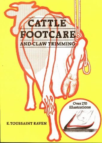Cattle Footcare and Claw Trimming by E. Toussaint Raven (1985-06-03)