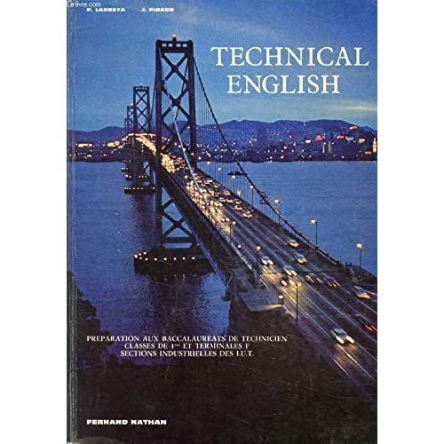 TECHNICAL ENGLISH, PREPARATION AUX BACCALAUREATS DE TECHNICIEN, CLASSES DE 1re ET TERMINALES F, SECTIONS INDUSTRIELLES DES IUT