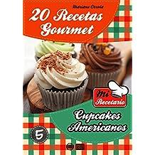 20 RECETAS GOURMET - CUPCAKES AMERICANOS (Colección Mi Recetario nº 5) (Spanish Edition)