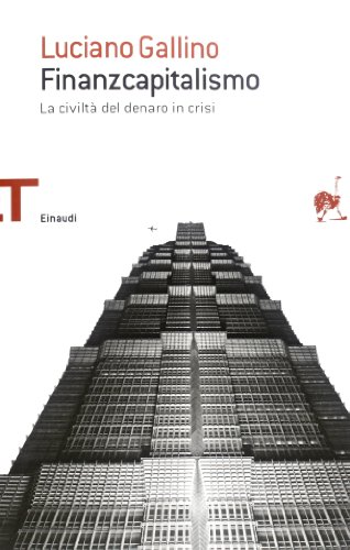 Finanzcapitalismo. La civilt del denaro in crisi