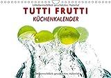 Tutti Frutti Küchenkalender (Wandkalender immerwährend DIN A4 quer): Die tanzenden, springenden Früchtchen sind ein Hingucker für jede Küche! ... [Dec 02, 2014] W. Lambrecht, Markus