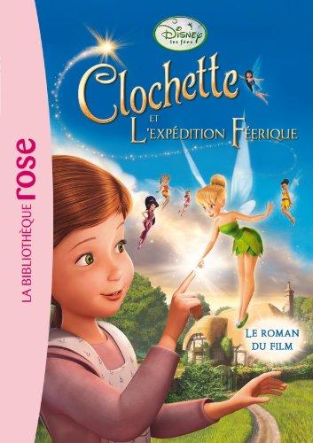La Fée Clochette - Le roman du film 3 : L'expédition féerique