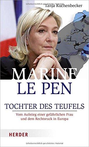 marine-le-pen-tochter-des-teufels-vom-aufstieg-einer-gefahrlichen-frau-und-dem-rechtsruck-in-europa