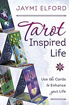 Tarot Inspired Life: Use the Cards to Enhance Your Life (English Edition)