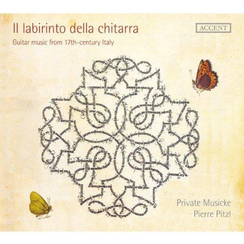 Il labirinto della chitarra - Italienische Gitarrenmusik des 17. Jahrhunderts