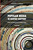Popular Media in Kenyan History: Fiction and Newspapers as Political Actors (African Histories and Modernities)
