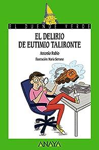 El delirio de Eutimio Talironte  - El Duende Verde) par Antonio Rubio