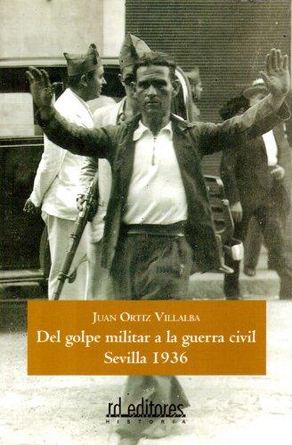 Del golpe militar a la guerra civil, Sevilla 1936 por Juan Ortiz