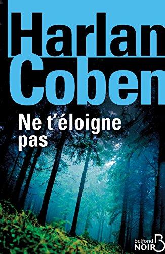 Ne t'éloigne pas | Coben, Harlan (1962-....). Auteur