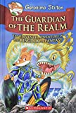 The Geronimo Stilton and the Kingdom of Fantasy #11: The Guardian of the Realm