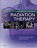 Principles and Practice of Radiation Therapy, 4e by Charles M. Washington MBA RT(T) FASRT (13-May-2015) Hardcover
